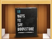 18 Ways to Say Bookstore