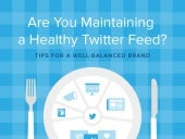 Are You Maintaining A Healthy Twitter Feed?
