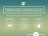 Bridging for Health: Improving Community Health Through Innovations in Financing