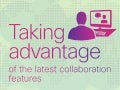 Taking advantage of collaboration features - infographic