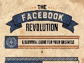 The Facebook Revolution: A Survival Guide for Your Business