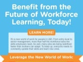 Benefit from the Future of Workforce Learning, Today!