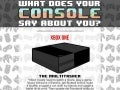 What Does Your Game Console Say About You?