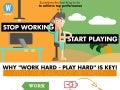 "Infographic - Why ""Work Hard - Play Hard"" Is Key!"