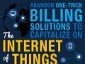 Abandon One-Trick Billing Solutions to Capitalize on the Internet of Things