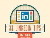 33 LinkedIn Tips, in 140 characters or less