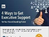 4 Ways To Get Executive Support for your Talent Brand Vision | Infographic