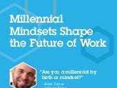 Millennial Mindsets Shape the Future of Work
