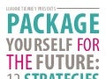 Package Yourself for the Future