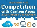 How to Beat Your Competition with Custom Apps: Using Software-as-a-Secret-Weapon