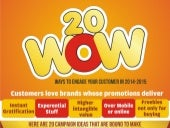 20 WOW  Promotional Marketing Ideas for 2014-15