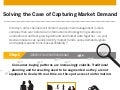 Solving The Case of Capturing Market Demand