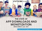 The State of App Downloads and Monetization: North America