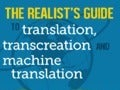 The Realist's Guide to Translation, Transcreation and Machine Translation - Infographic