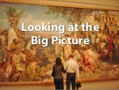 0. Looking at the Big Picture