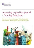 Grant Thornton - Accessing capital for growth - Funding Solutions