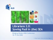 """Librarians 2.0: Sowing Padi into (..."