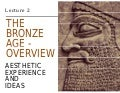 Art and Culture - 02 - Bronze Age Overview