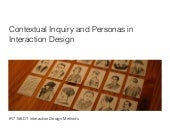 Contextual Inquiry and Personas in Interaction Design