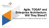 Agile, TOGAF and Enterprise Architecture:  Will They Blend?