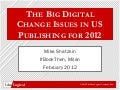 The Big Digital Change Issues in US Publishing in 2012