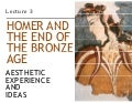 Art and Culture - 03 - Homer and End of Bronze Age