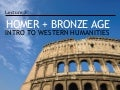 Introduction to Western Humanities - 3 - Homer and the Bronze Age