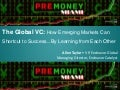 "[PREMONEY MIAMI]  Endeavor >> Allen Taylor , ""The Global VC: How Emerging Markets Can Shortcut to Success...By Learning from Each Other"""