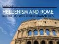 Introduction to Western Humanities - 5 - Hellenism and Rome