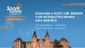 Building a REST Job Server for interactive Spark as a service by Romain Rigaux and Erick Tryzelaar