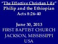 06 June 30, 2013, The Effective Christian Life, Acts 8;26-40