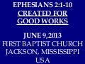 06 June 9, 2013, Created For Good Works, Ephesians 2:1-10