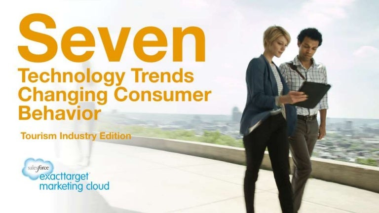 Seven Technology Trends Changing Consumer Behavior - Tourism Industry Edition