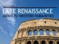 Introduction to Western Humanities - 7c - Late Renaissance + Reformation
