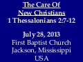07 July 28, 2013, 1 Thessalonians 2;7-12, The Care Of New Christians