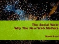 The Social Web: Why The New Web Matters