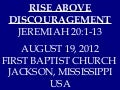 08 August 19, 2012 Jeremiah 20;1-13 Rise Above Discouragement