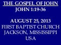 08 August 25, 2013,  John 1;19-36, The Gospel Of John