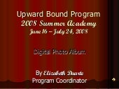 VVC Upward Bound : 2008 Summer Acad...