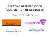 Creating branded video content for news stories. Content marketing conference, 16 April 2015