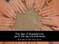 The Age of Engagement 2: The Rise of Social Media