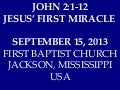09 September 15, 2013, John 2;1-12 Jesus' First Miracle