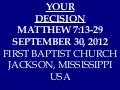 09 September 30, 2012 Matthew 7;13 29 Your Decision