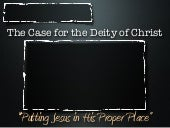 Case For The Deity of Christ - Part 1