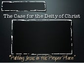The Case For The Deity of Jesus - P...