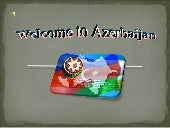 Welcome to Azerbaijan. Qemer and Ay...