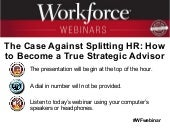 The Case Against Splitting HR: How to Become a True Strategic Advisor