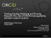 Training, Funding, Publishing, and Tracking Research: The role of ORCID interoperability between research systems