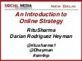 Ritu Sharma & Darian Heyman - An Introduction to Online Strategy