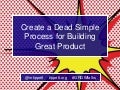 GROWtalks - Create a Dead Simple Process for Building Great Product - Michael Tippett